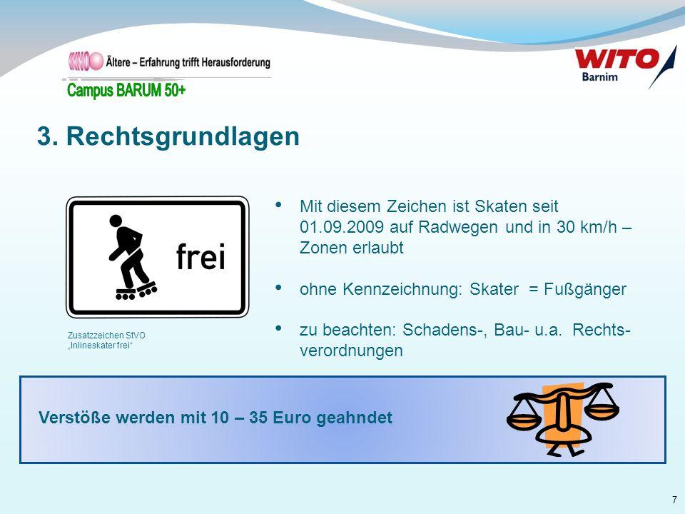 7 Verstöße werden mit 10 – 35 Euro geahndet Mit diesem Zeichen ist Skaten seit 01.09.2009 auf Radwegen und in 30 km/h – Zonen erlaubt ohne Kennzeichnu