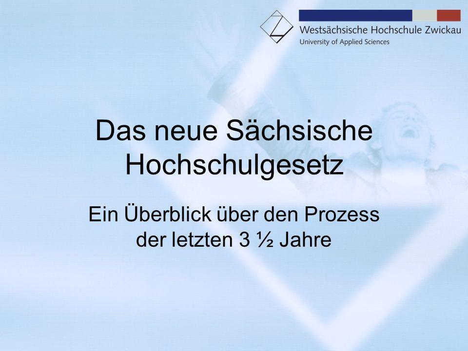Das neue Sächsische Hochschulgesetz Ein Überblick über den Prozess der letzten 3 ½ Jahre