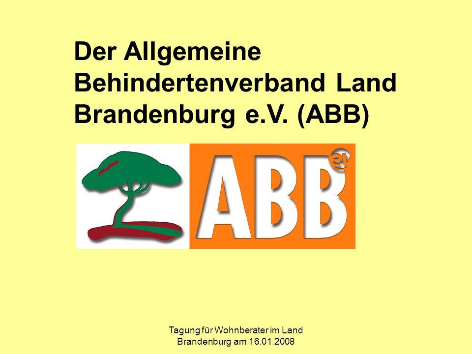 Tagung für Wohnberater im Land Brandenburg am 16.01.2008 Der Allgemeine Behindertenverband Land Brandenburg e.V.