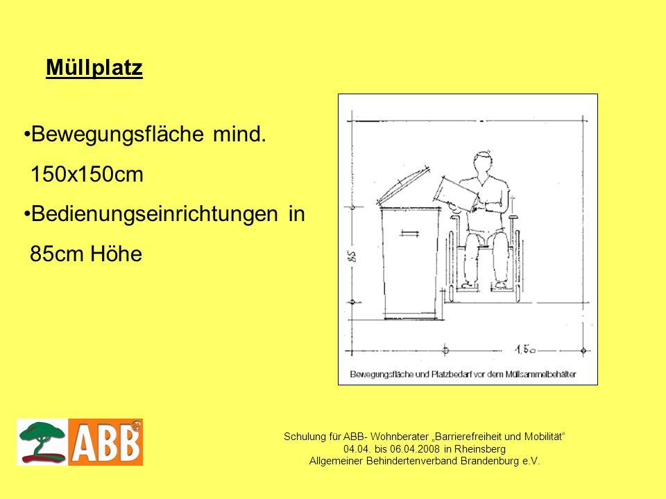 Schulung für ABB- Wohnberater Barrierefreiheit und Mobilität 04.04. bis 06.04.2008 in Rheinsberg Allgemeiner Behindertenverband Brandenburg e.V. Müllp