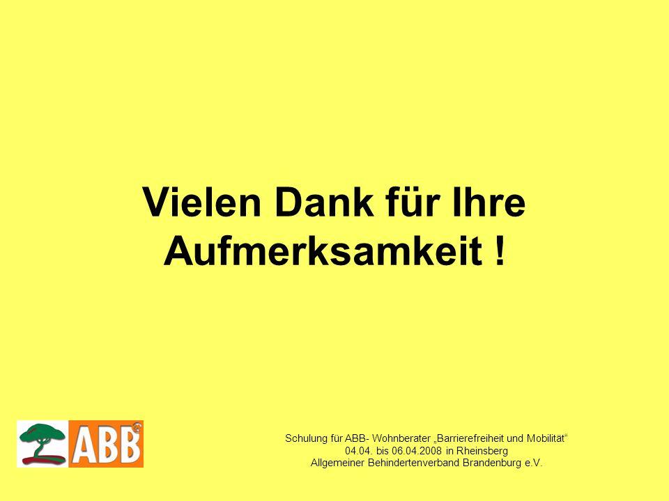 Schulung für ABB- Wohnberater Barrierefreiheit und Mobilität 04.04. bis 06.04.2008 in Rheinsberg Allgemeiner Behindertenverband Brandenburg e.V. Viele