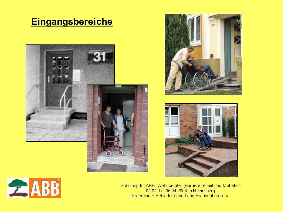 Schulung für ABB- Wohnberater Barrierefreiheit und Mobilität 04.04. bis 06.04.2008 in Rheinsberg Allgemeiner Behindertenverband Brandenburg e.V. Einga