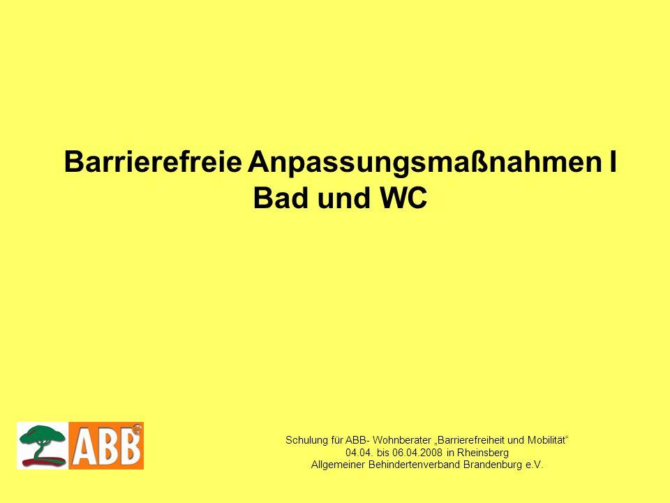 Schulung für ABB- Wohnberater Barrierefreiheit und Mobilität 04.04. bis 06.04.2008 in Rheinsberg Allgemeiner Behindertenverband Brandenburg e.V. Barri