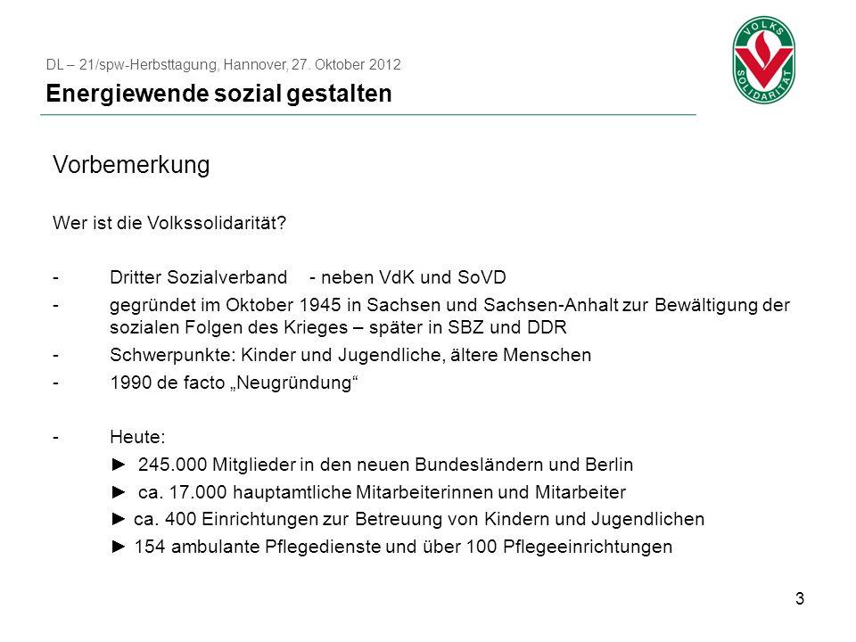 3 Vorbemerkung Wer ist die Volkssolidarität? -Dritter Sozialverband- neben VdK und SoVD -gegründet im Oktober 1945 in Sachsen und Sachsen-Anhalt zur B