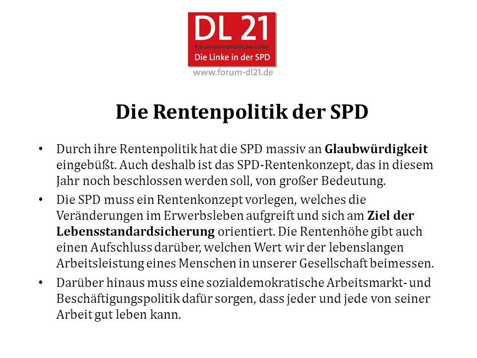 Die Rentenpolitik der SPD Durch ihre Rentenpolitik hat die SPD massiv an Glaubwürdigkeit eingebüßt.
