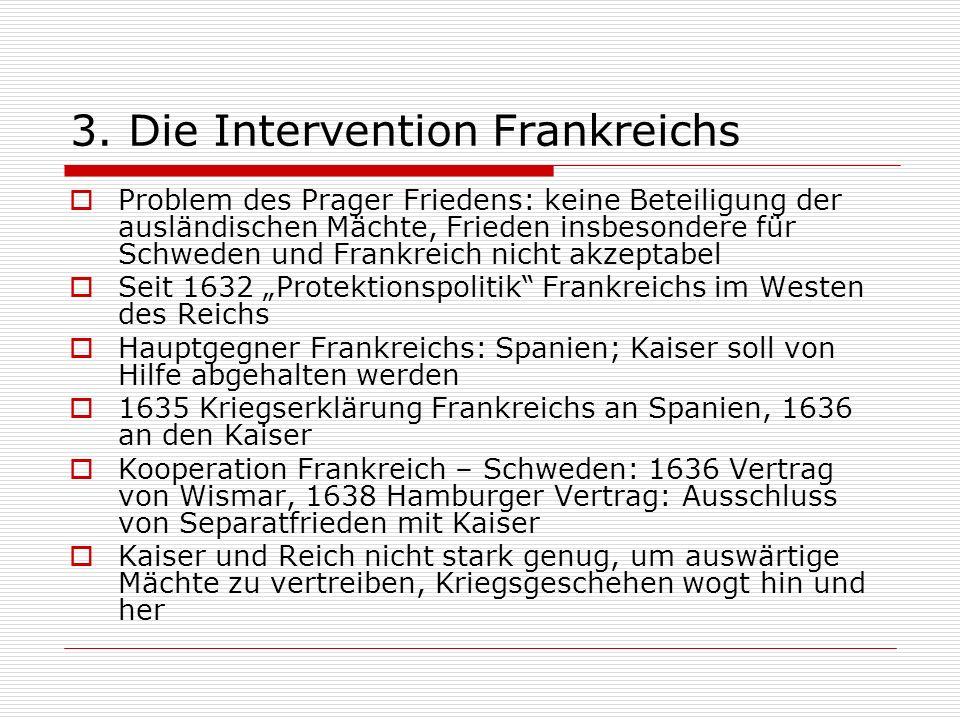 3. Die Intervention Frankreichs Problem des Prager Friedens: keine Beteiligung der ausländischen Mächte, Frieden insbesondere für Schweden und Frankre