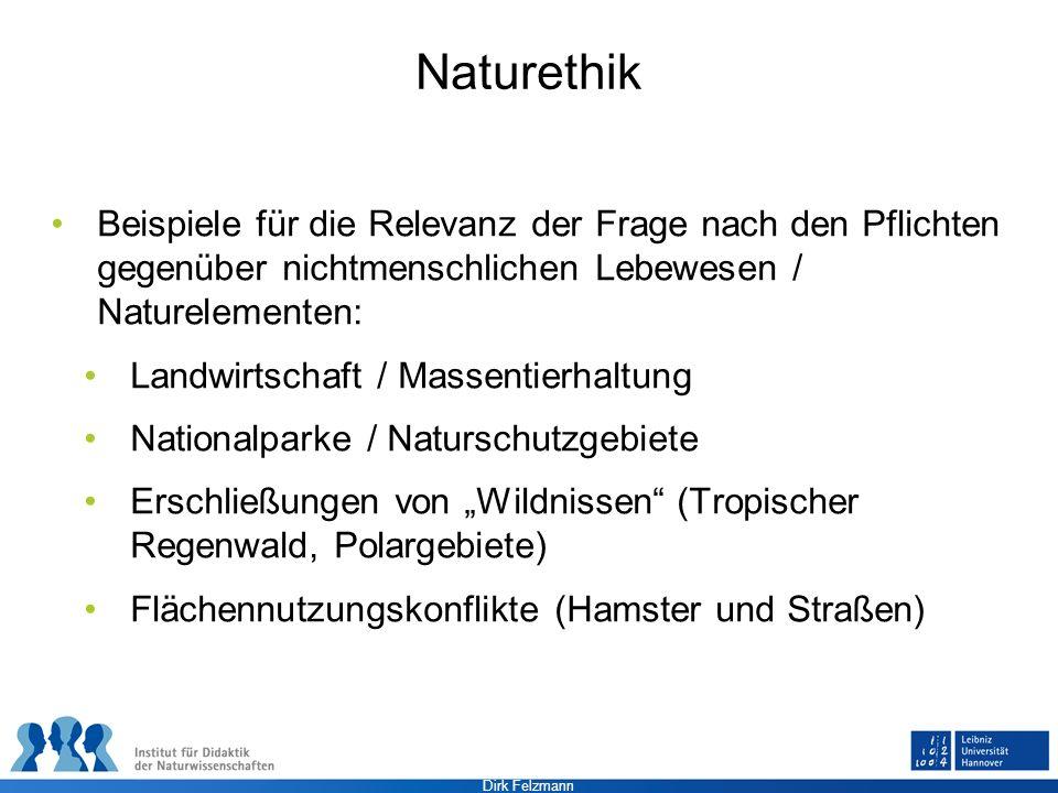 Dirk Felzmann Naturethik Beispiele für die Relevanz der Frage nach den Pflichten gegenüber nichtmenschlichen Lebewesen / Naturelementen: Landwirtschaf