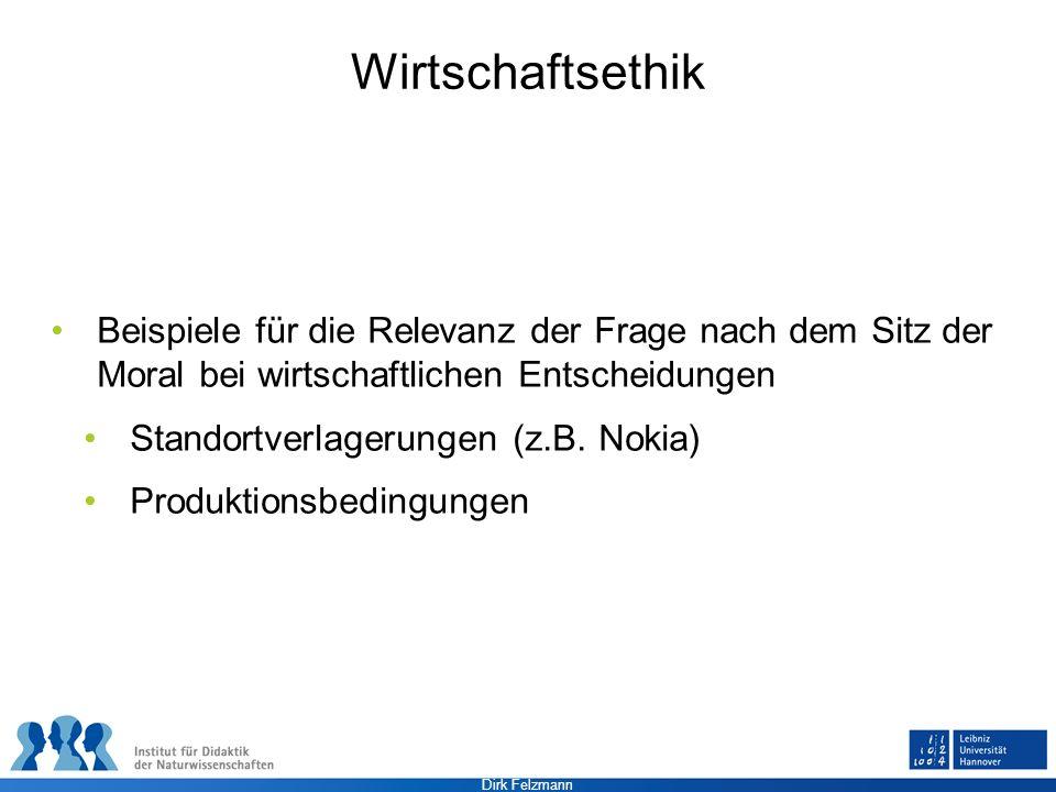 Dirk Felzmann Wirtschaftsethik Beispiele für die Relevanz der Frage nach dem Sitz der Moral bei wirtschaftlichen Entscheidungen Standortverlagerungen