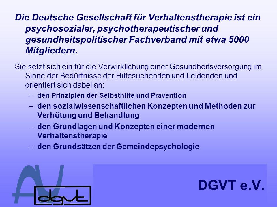 DGVT e.V. Die Deutsche Gesellschaft für Verhaltenstherapie ist ein psychosozialer, psychotherapeutischer und gesundheitspolitischer Fachverband mit et