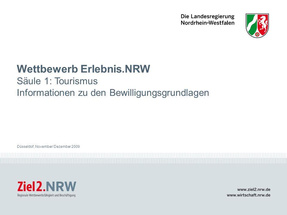www.ziel2.nrw.de // www.wirtschaft.nrw.de Wettbewerb Erlebnis.NRW Säule 1 Düsseldorf, November/ Dezember 20092 Agenda 1.Rechtsgrundlagen - Richtlinie 2.Besonderheiten der EU-Förderung 3.Wer kann teilnehmen.