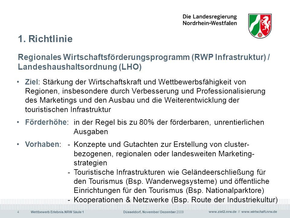 www.ziel2.nrw.de // www.wirtschaft.nrw.de Wettbewerb Erlebnis.NRW Säule 1 Düsseldorf, November/ Dezember 20094 1. Richtlinie Regionales Wirtschaftsför