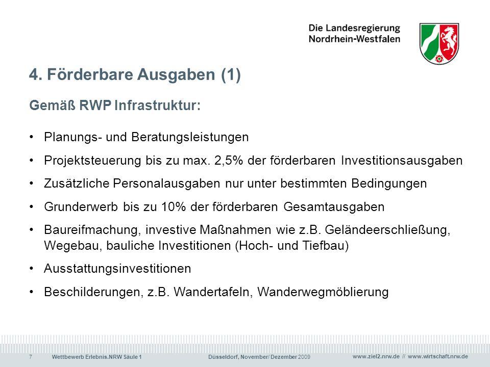 www.ziel2.nrw.de // www.wirtschaft.nrw.de Wettbewerb Erlebnis.NRW Säule 1 Düsseldorf, November/ Dezember 20097 4. Förderbare Ausgaben (1) Gemäß RWP In