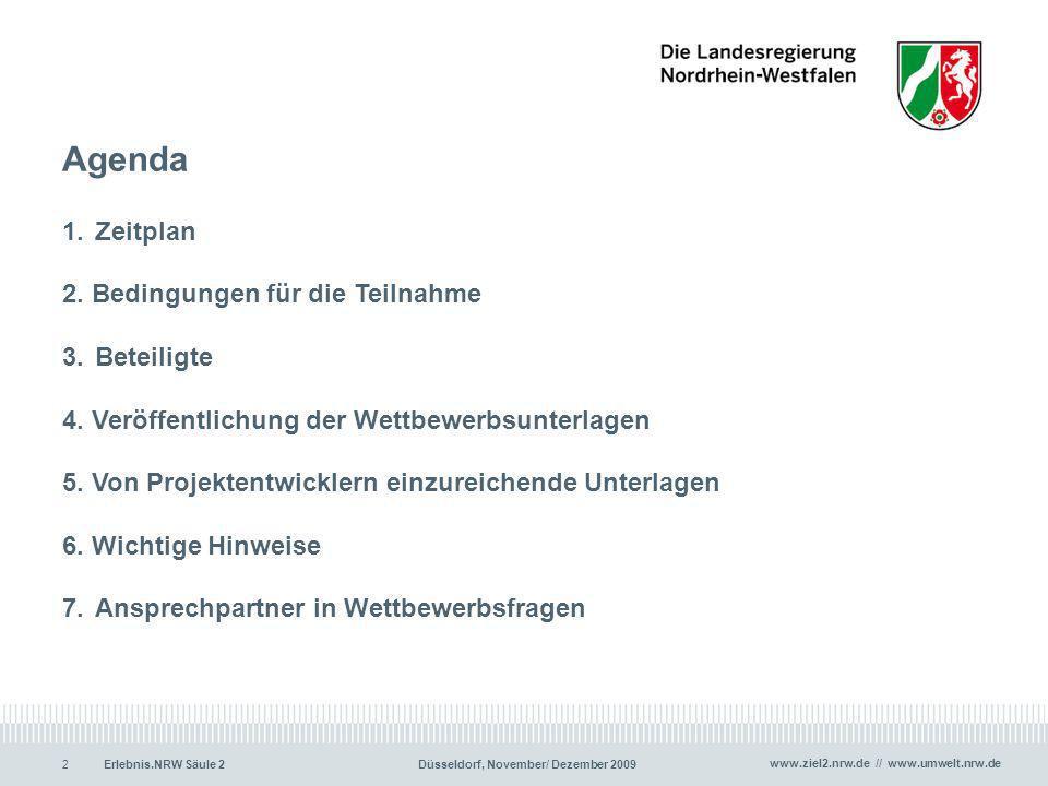 www.ziel2.nrw.de // www.umwelt.nrw.de Erlebnis.NRW Säule 2Düsseldorf, November/ Dezember 20092 Agenda 1. Zeitplan 2. Bedingungen für die Teilnahme 3.B