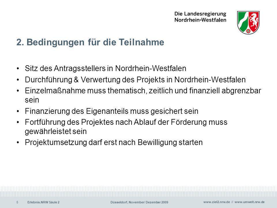 www.ziel2.nrw.de // www.umwelt.nrw.de Erlebnis.NRW Säule 2Düsseldorf, November/ Dezember 20095 2. Bedingungen für die Teilnahme Sitz des Antragsstelle