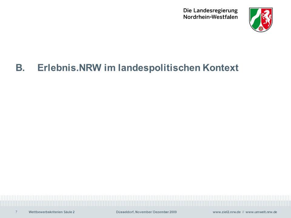 www.ziel2.nrw.de // www.umwelt.nrw.de7Wettbewerbskriterien Säule 2Düsseldorf, November/ Dezember 2009 B. Erlebnis.NRW im landespolitischen Kontext 7