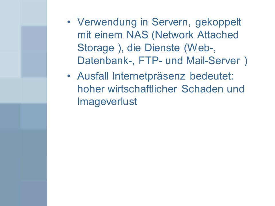 Verwendung in Servern, gekoppelt mit einem NAS (Network Attached Storage ), die Dienste (Web-, Datenbank-, FTP- und Mail-Server ) Ausfall Internetpräs