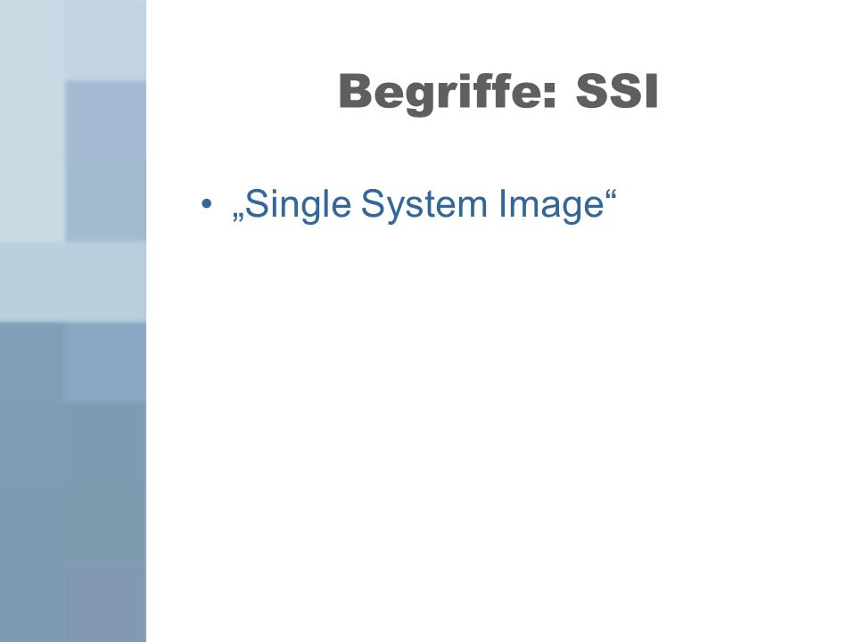 Begriffe: SSI Single System Image
