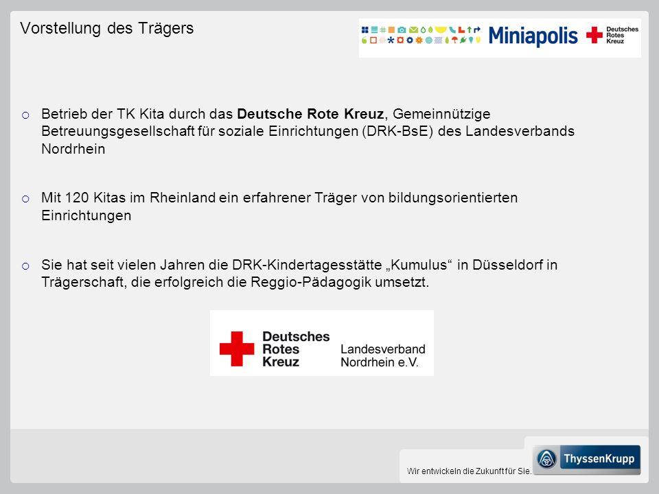 Wir entwickeln die Zukunft für Sie. Vorstellung des Trägers Betrieb der TK Kita durch das Deutsche Rote Kreuz, Gemeinnützige Betreuungsgesellschaft fü