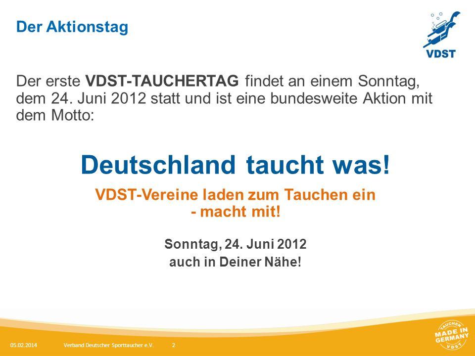 Der Aktionstag Der erste VDST-TAUCHERTAG findet an einem Sonntag, dem 24.