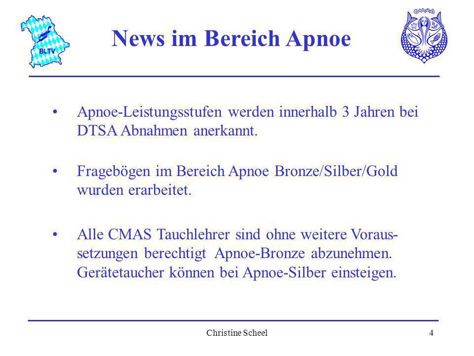 Christine Scheel4 News im Bereich Apnoe Apnoe-Leistungsstufen werden innerhalb 3 Jahren bei DTSA Abnahmen anerkannt. Fragebögen im Bereich Apnoe Bronz