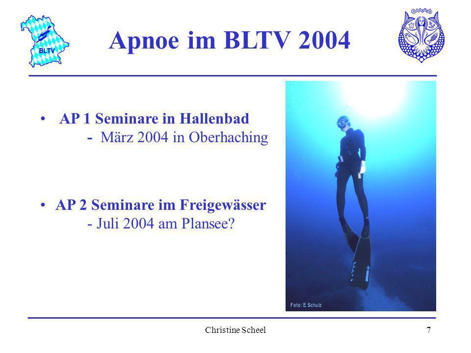 Christine Scheel7 Apnoe im BLTV 2004 Foto: E.Schulz AP 1 Seminare in Hallenbad - März 2004 in Oberhaching AP 2 Seminare im Freigewässer - Juli 2004 am