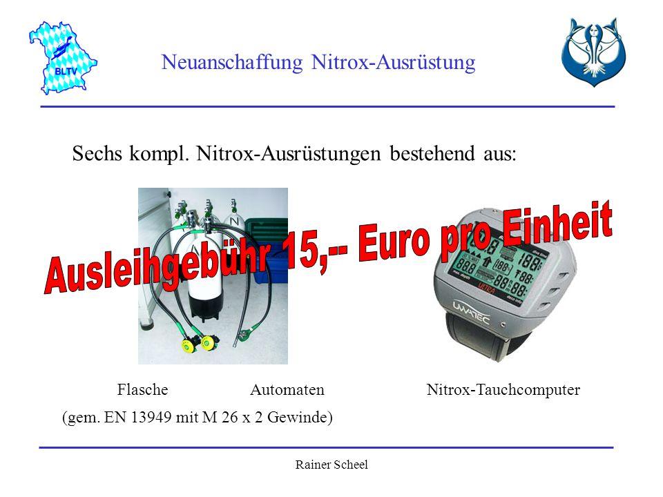 Rainer Scheel Neuanschaffung Nitrox-Ausrüstung Sechs kompl. Nitrox-Ausrüstungen bestehend aus: Nitrox-Tauchcomputer FlascheAutomaten (gem. EN 13949 mi