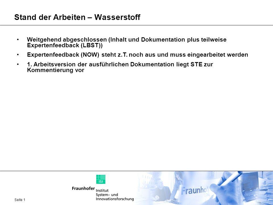 Seite 1 Stand der Arbeiten – Wasserstoff Weitgehend abgeschlossen (Inhalt und Dokumentation plus teilweise Expertenfeedback (LBST)) Expertenfeedback (