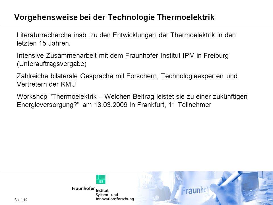 Seite 19 Vorgehensweise bei der Technologie Thermoelektrik Literaturrecherche insb. zu den Entwicklungen der Thermoelektrik in den letzten 15 Jahren.