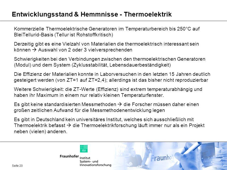 Seite 20 Entwicklungsstand & Hemmnisse - Thermoelektrik Kommerzielle Thermoelektrische Generatoren im Temperaturbereich bis 250°C auf BleiTellurid-Bas