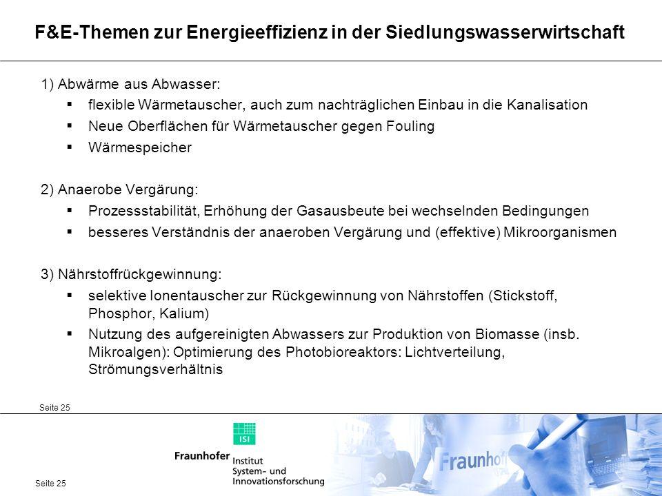 Seite 25 F&E-Themen zur Energieeffizienz in der Siedlungswasserwirtschaft 1) Abwärme aus Abwasser: flexible Wärmetauscher, auch zum nachträglichen Ein