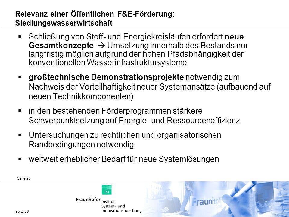 Seite 26 Relevanz einer Öffentlichen F&E-Förderung: Siedlungswasserwirtschaft Schließung von Stoff- und Energiekreisläufen erfordert neue Gesamtkonzep