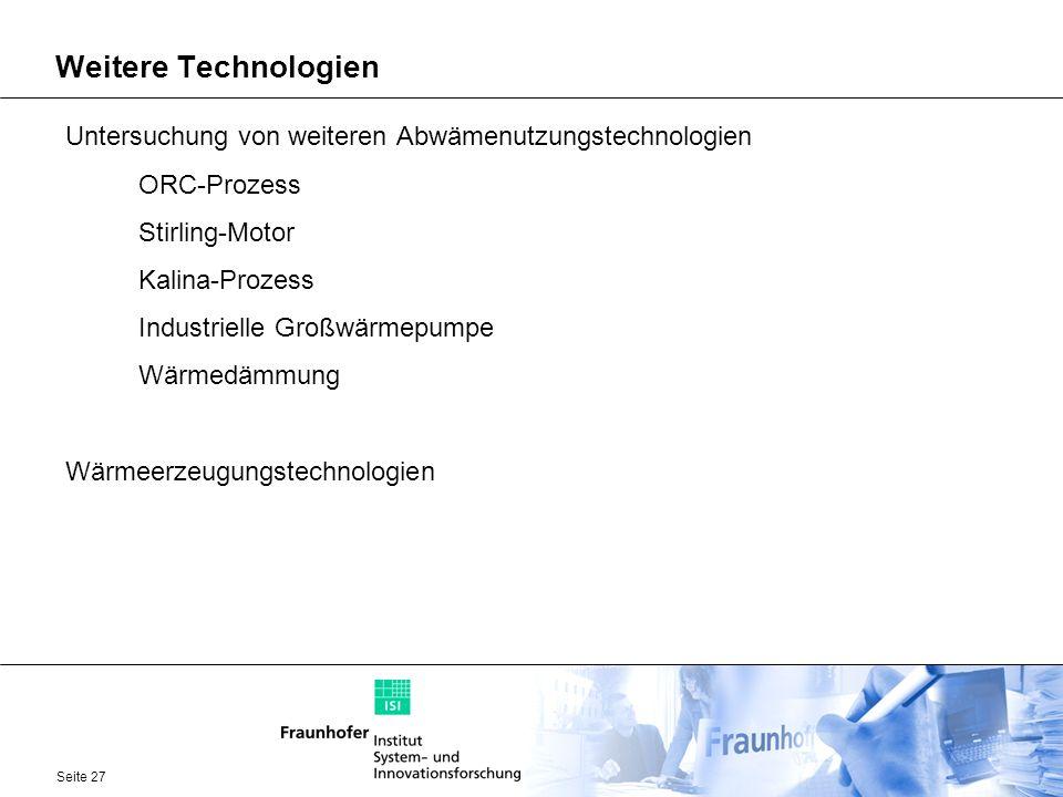 Seite 27 Weitere Technologien Untersuchung von weiteren Abwämenutzungstechnologien ORC-Prozess Stirling-Motor Kalina-Prozess Industrielle Großwärmepum
