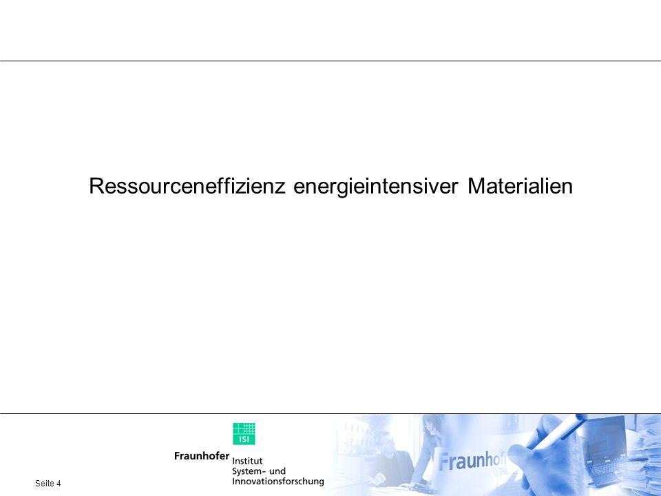 Seite 4 Ressourceneffizienz energieintensiver Materialien