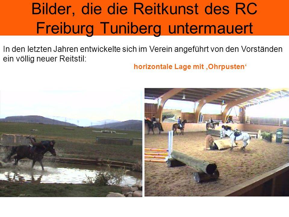 Bilder, die die Reitkunst des RC Freiburg Tuniberg untermauert Dieser Reitstil führt allerdings wie die Bilder beweisen zur völligen Orientierungslosigkeit ….
