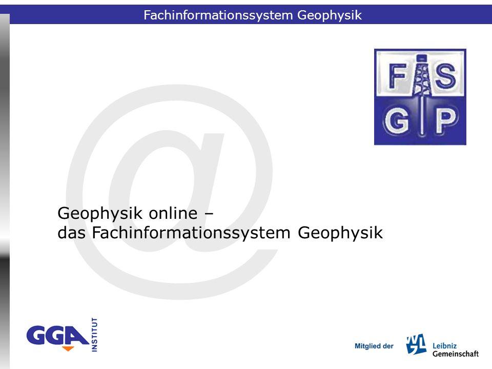 Fachinformationssystem Geophysik Demonstration der Internet- Schnittstelle