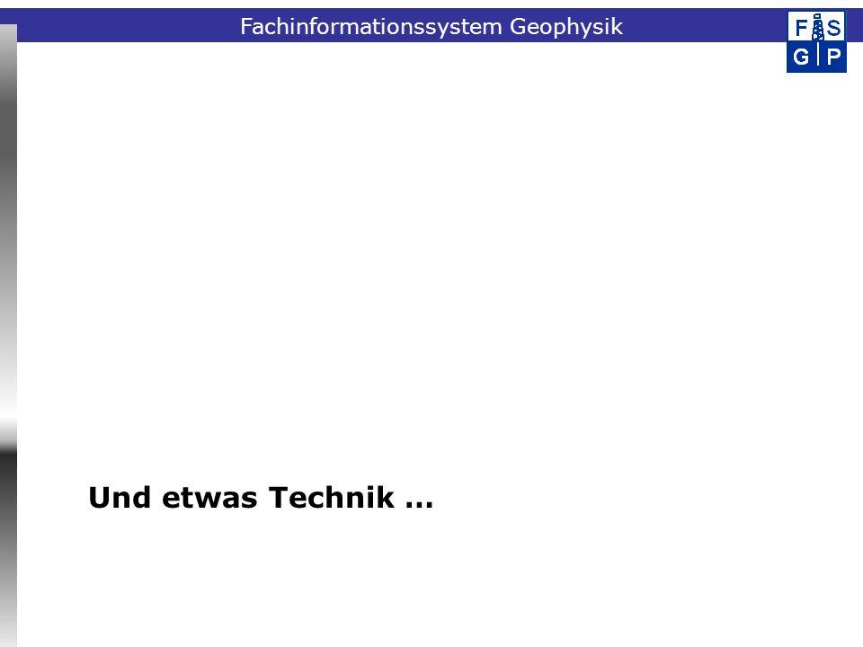 Fachinformationssystem Geophysik Und etwas Technik …