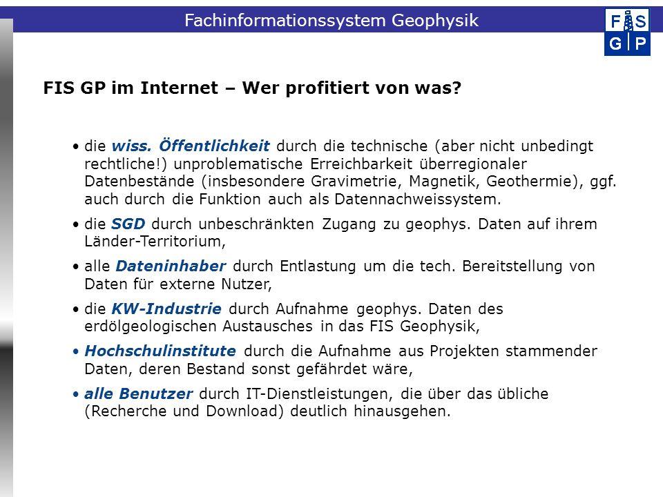 Fachinformationssystem Geophysik FIS GP im Internet – Wer profitiert von was? die wiss. Öffentlichkeit durch die technische (aber nicht unbedingt rech