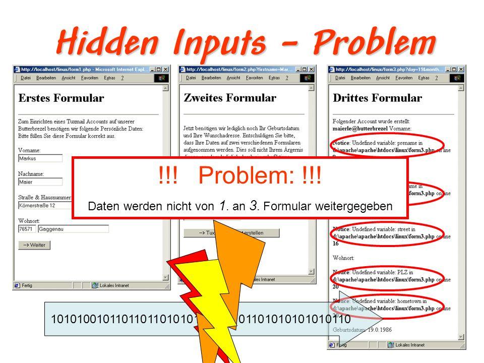 Hidden Inputs - Lösungen Lösungsvorschlag: Den Anwender auffordern, alles noch einmal einzugeben: Problem: Zu viel und stumpfsinnige Arbeit für den Anwender Verbesserungsvorschlag: Computer übernimmt abtippen für den Anwender Für den Anwender verstecken Hidden Inputs