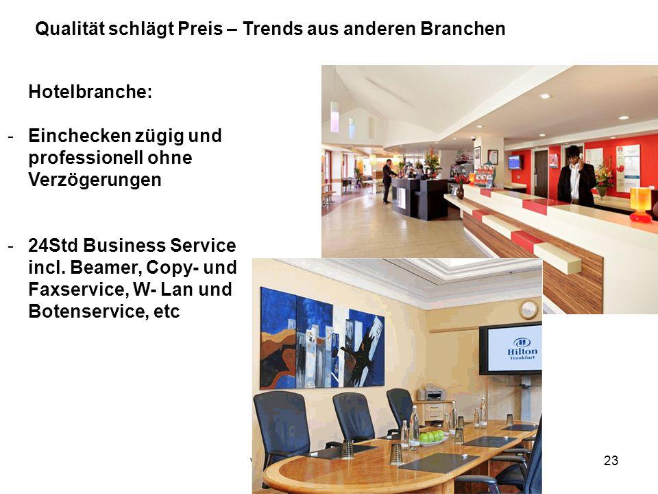 23 Hotelbranche: -Einchecken zügig und professionell ohne Verzögerungen -24Std Business Service incl.
