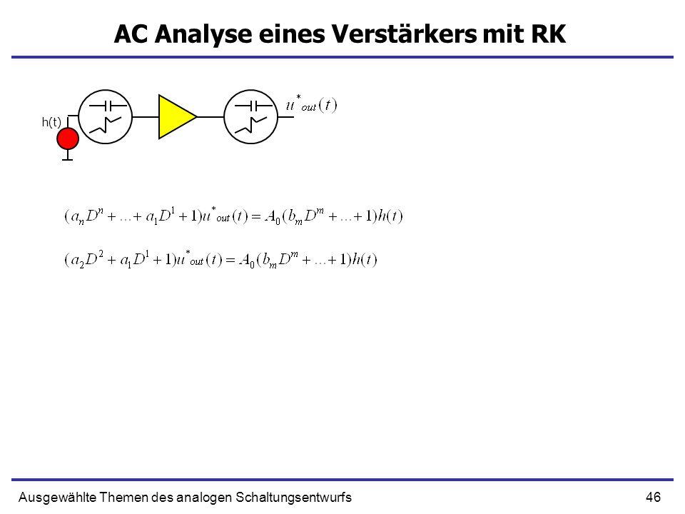 46Ausgewählte Themen des analogen Schaltungsentwurfs AC Analyse eines Verstärkers mit RK h(t)