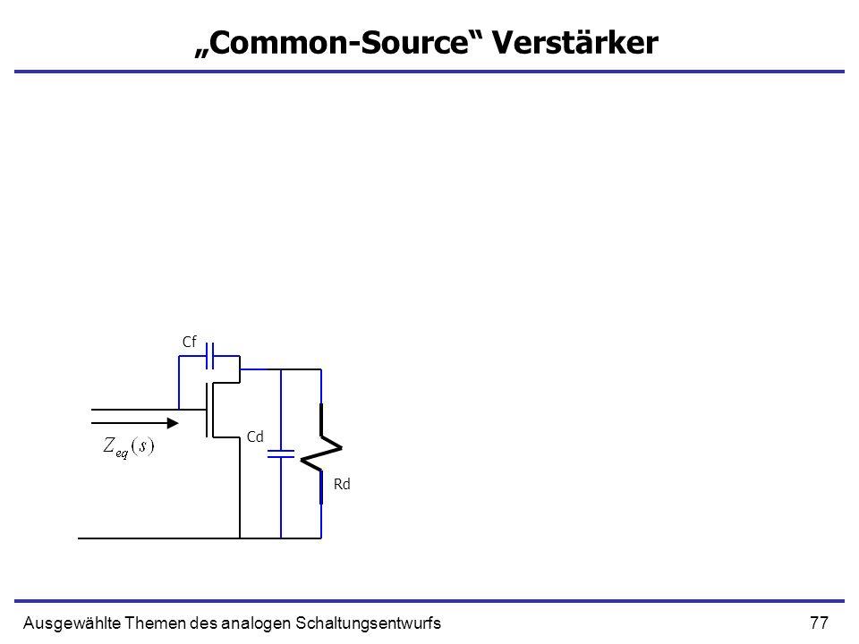 77Ausgewählte Themen des analogen Schaltungsentwurfs Common-Source Verstärker Rd Cf Cd