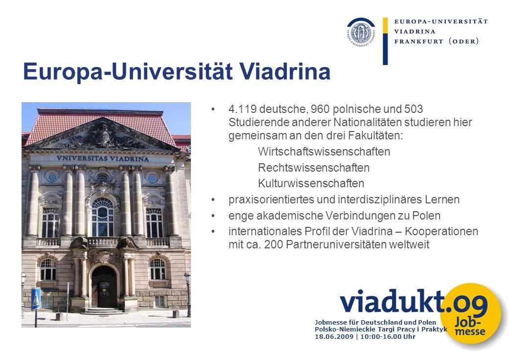 Jobmesse für Deutschland und Polen Polsko-Niemieckie Targi Pracy i Praktyk 18.06.2009 | 10:00-16.00 Uhr 4.119 deutsche, 960 polnische und 503 Studiere
