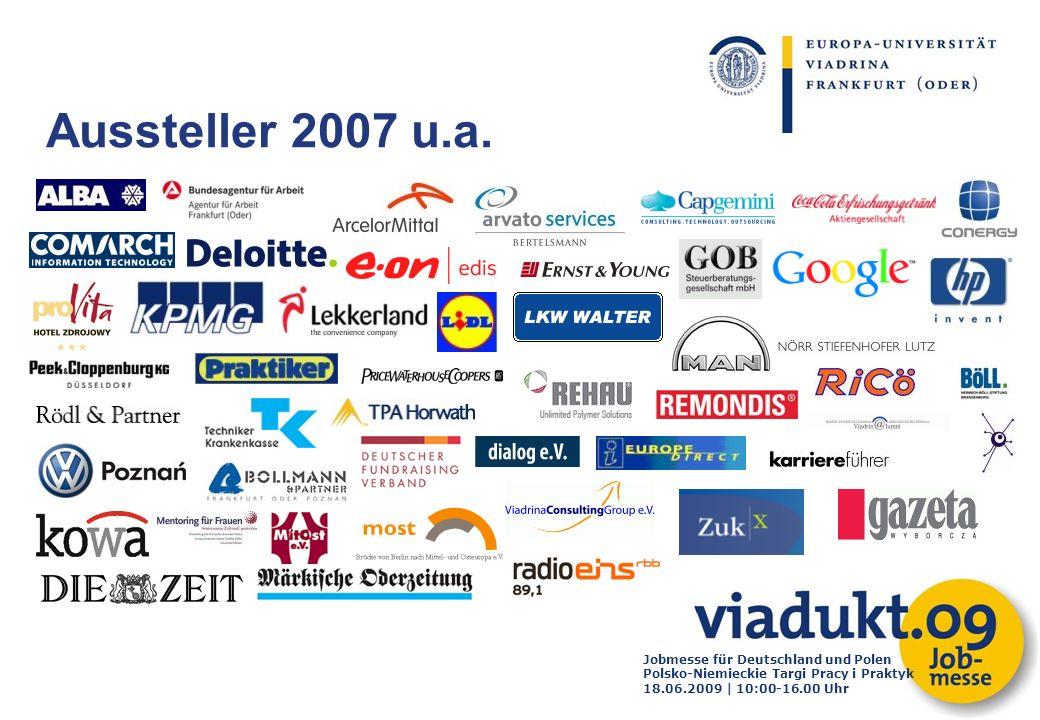 Jobmesse für Deutschland und Polen Polsko-Niemieckie Targi Pracy i Praktyk 18.06.2009 | 10:00-16.00 Uhr Aussteller 2007 u.a.