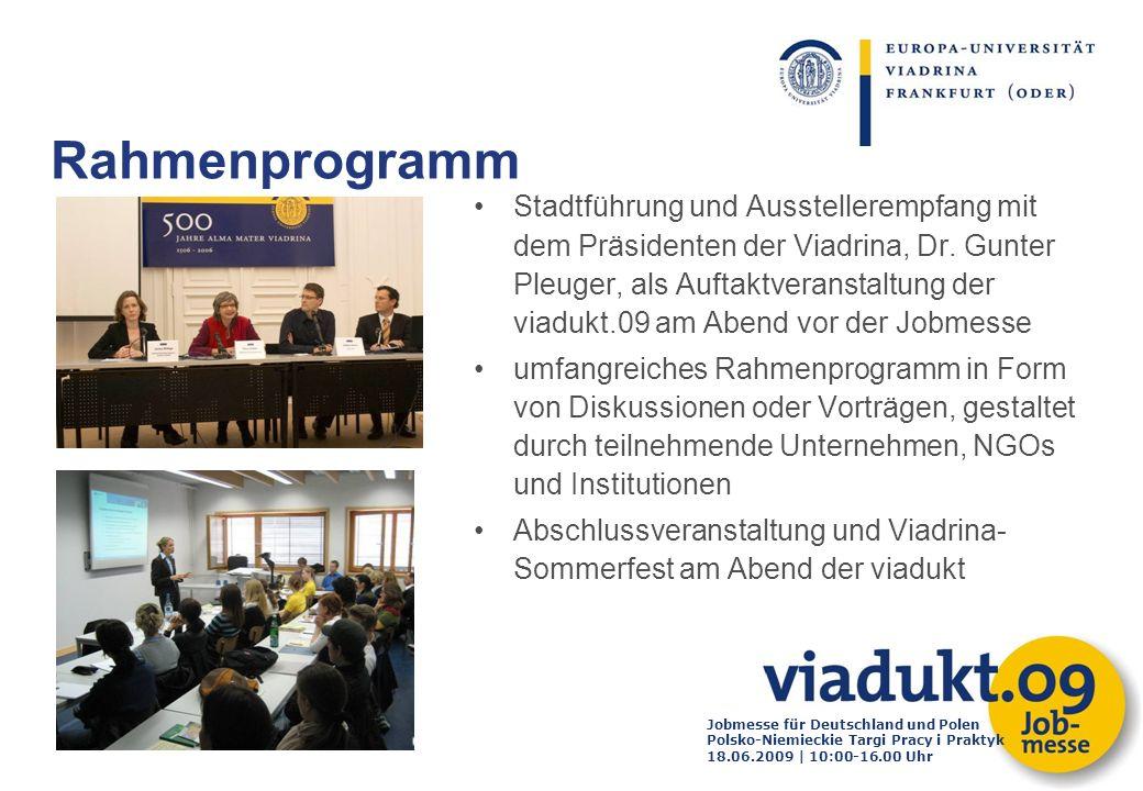 Jobmesse für Deutschland und Polen Polsko-Niemieckie Targi Pracy i Praktyk 18.06.2009 | 10:00-16.00 Uhr Stadtführung und Ausstellerempfang mit dem Prä