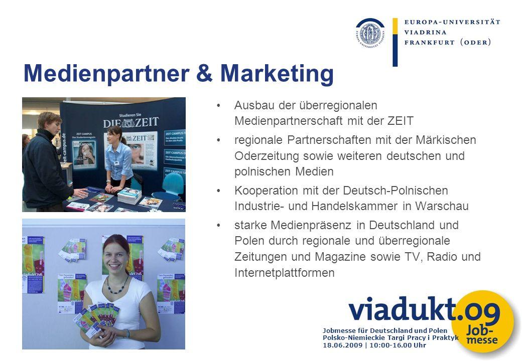 Jobmesse für Deutschland und Polen Polsko-Niemieckie Targi Pracy i Praktyk 18.06.2009 | 10:00-16.00 Uhr Ausbau der überregionalen Medienpartnerschaft