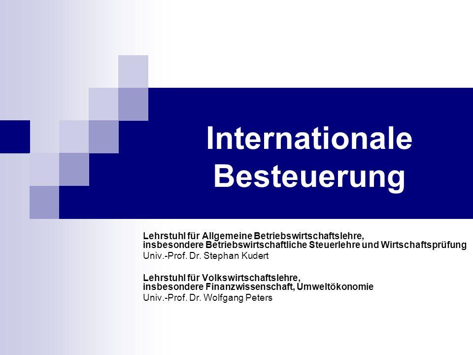 Internationale Besteuerung Lehrstuhl für Allgemeine Betriebswirtschaftslehre, insbesondere Betriebswirtschaftliche Steuerlehre und Wirtschaftsprüfung