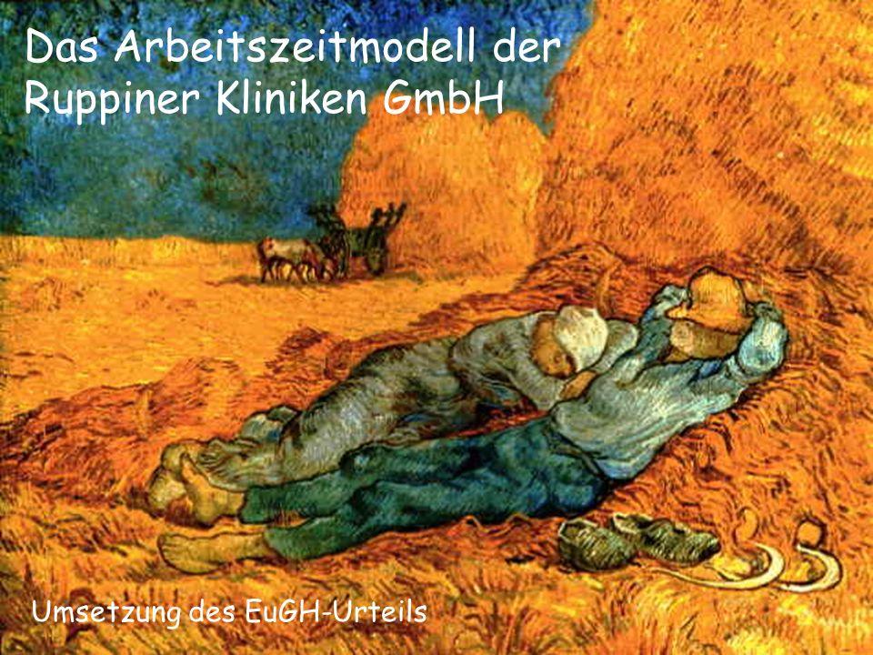 Rechtliche Grundlagen Das Arbeitszeitmodell der Ruppiner Kliniken GmbH Umsetzung des EuGH-Urteils