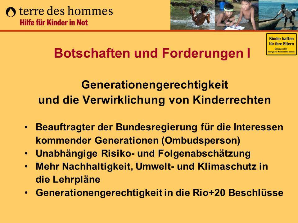 Botschaften und Forderungen I Generationengerechtigkeit und die Verwirklichung von Kinderrechten Beauftragter der Bundesregierung für die Interessen k