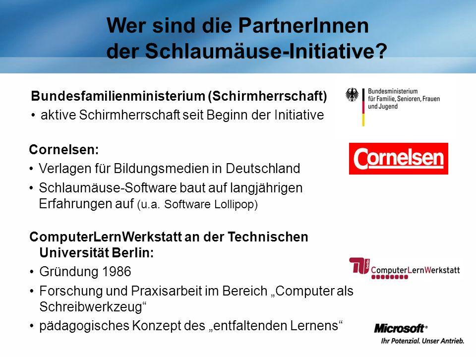 Wer sind die PartnerInnen der Schlaumäuse-Initiative? Bundesfamilienministerium (Schirmherrschaft) aktive Schirmherrschaft seit Beginn der Initiative