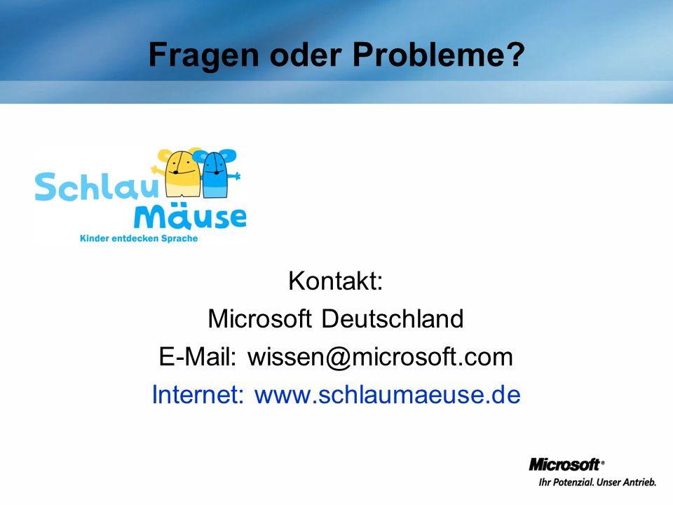 Fragen oder Probleme? Kontakt: Microsoft Deutschland E-Mail: wissen@microsoft.com Internet: www.schlaumaeuse.de